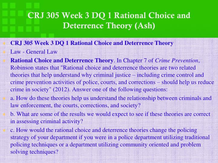 CRJ 305 Week 3 DQ 1 Rational Choice and Deterrence Theory (Ash)