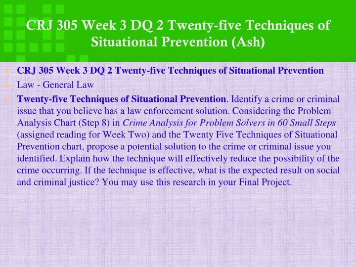 CRJ 305 Week 3 DQ 2 Twenty-five Techniques of Situational Prevention (Ash)
