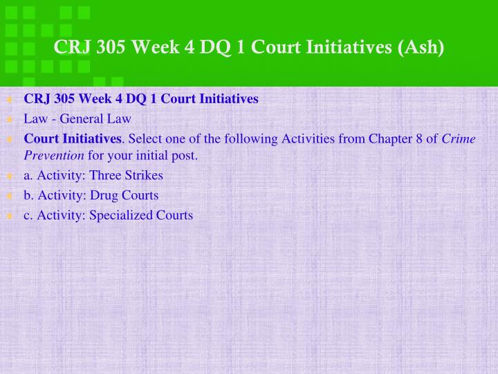 CRJ 305 Week 4 DQ 1 Court Initiatives (Ash)