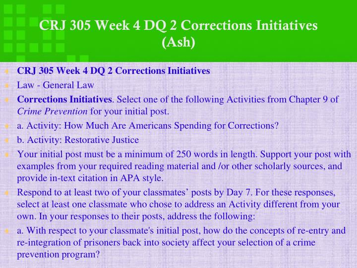 CRJ 305 Week 4 DQ 2 Corrections Initiatives (Ash)