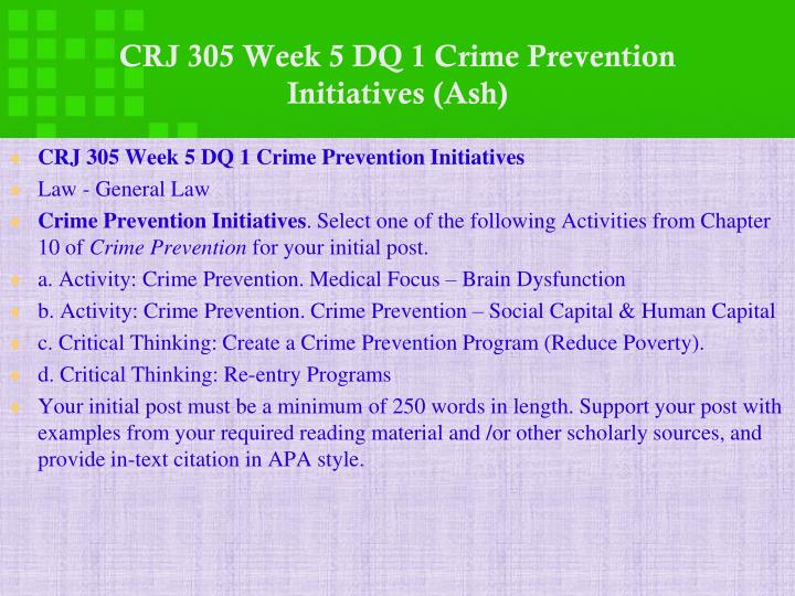 CRJ 305 Week 5 DQ 1 Crime Prevention Initiatives (Ash)