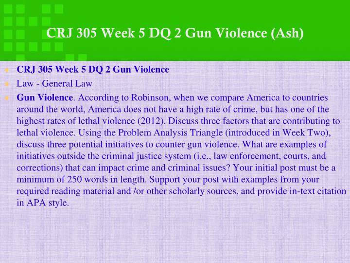 CRJ 305 Week 5 DQ 2 Gun Violence (Ash)