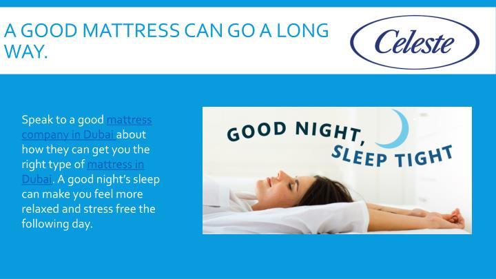 A good mattress can go a long