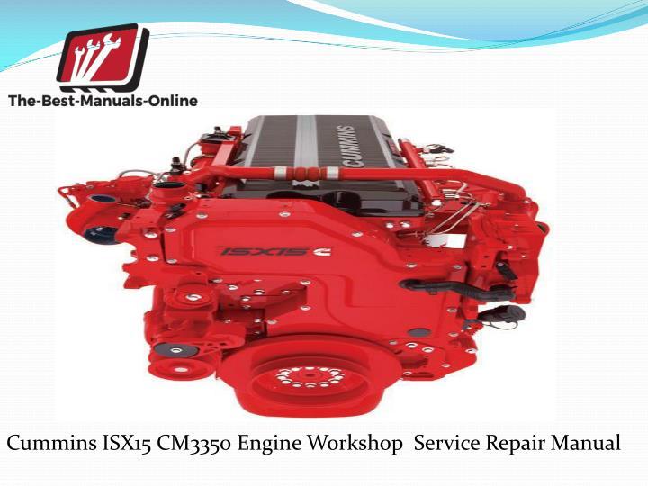 Cummins ISX15 CM3350 Engine Workshop  Service Repair Manual