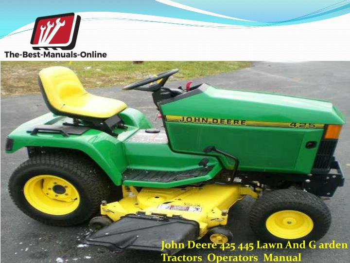 John Deere 425 445 Lawn And G arden    Tractors  Operators  Manual