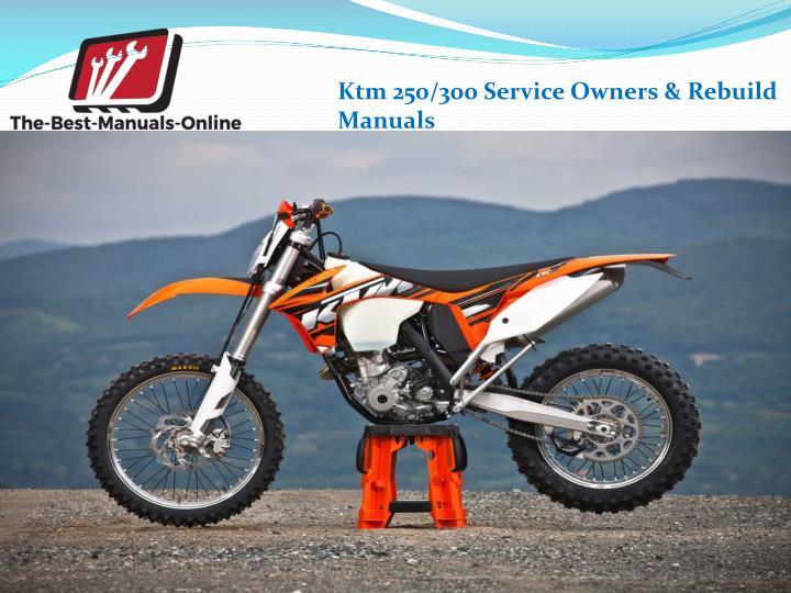 Ktm 250/300 Service Owners & Rebuild Manuals