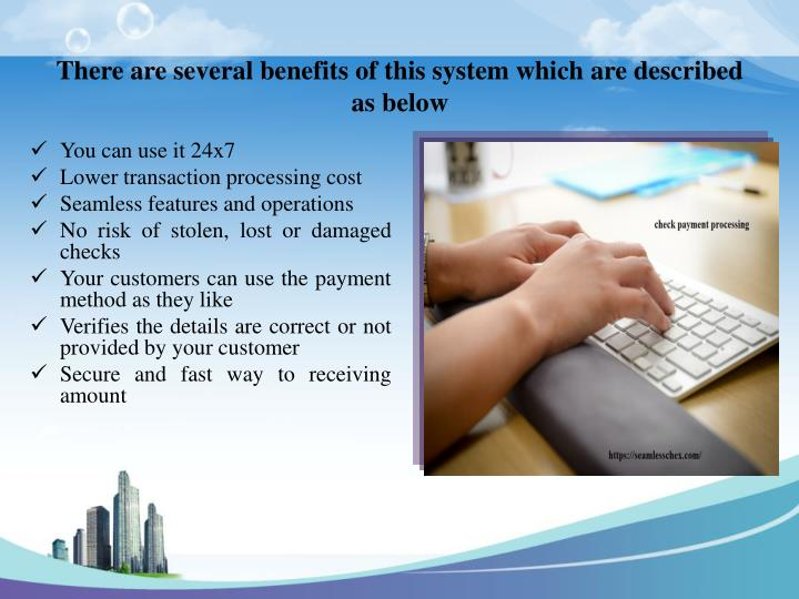 There are several benefits of this system which are described as below