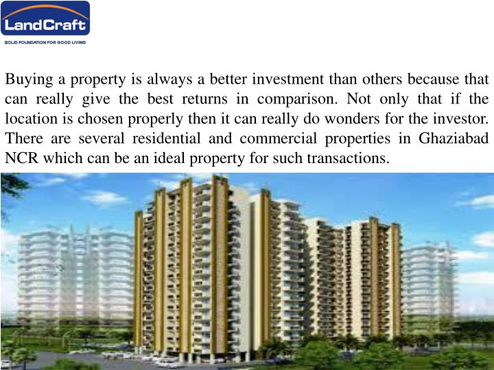 Buying a property is always a better investment than others because that can really give the best returns in comparison. Not only that if the location is chosen properly then it can really do wonders for the investor. There are several residential and commercial properties in Ghaziabad NCR which can be an ideal property for such transactions.