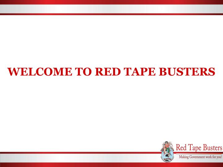 WELCOME TO RED TAPE BUSTERS