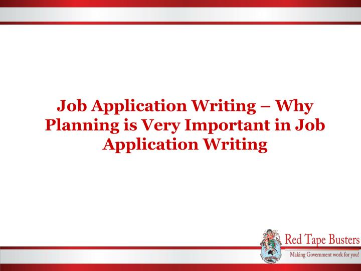 Job Application Writing – Why Planning is Very Important in Job Application Writing