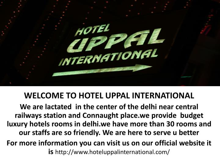 WELCOME TO HOTEL UPPAL INTERNATIONAL