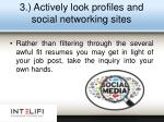 3 actively look profiles and social networking sites