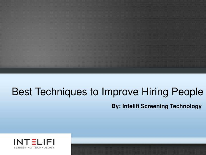 Best Techniques to Improve Hiring People