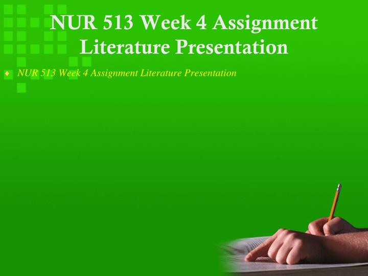 NUR 513 Week 4 Assignment Literature Presentation
