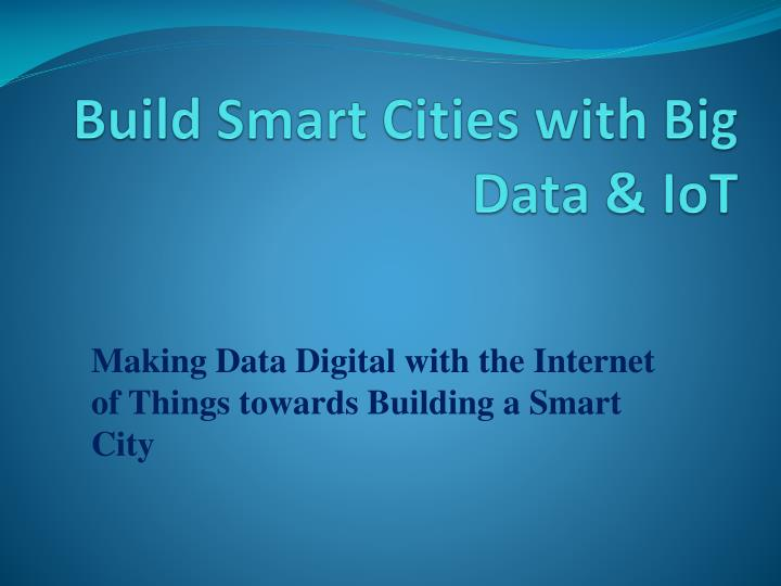 Build smart cities with big data iot