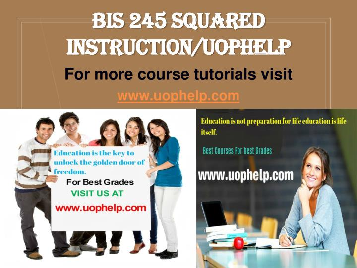 BIS 245 Squared Instruction/