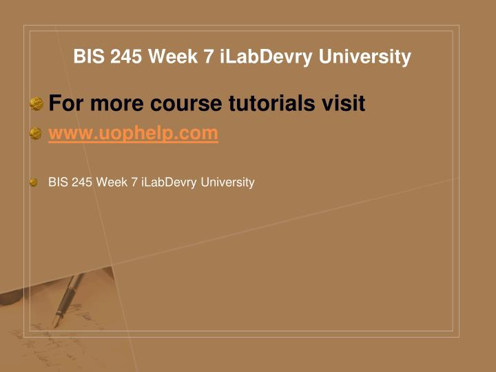 BIS 245 Week 7 iLabDevry University