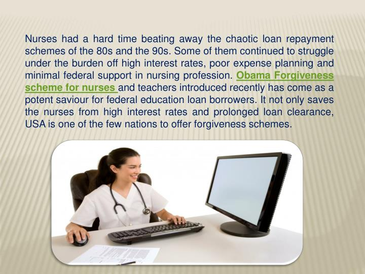 Nurses had a hard time beating away the chaotic loan repayment schemes of the 80s and the 90s. Some of them continued to struggle under the burden off high interest rates, poor expense planning and minimal federal support in nursing profession.