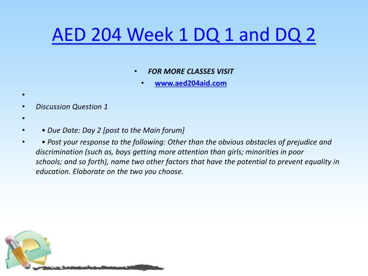 AED 204 Week 1 DQ 1 and DQ 2