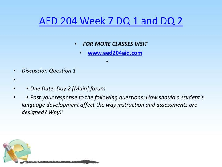 AED 204 Week 7 DQ 1 and DQ 2