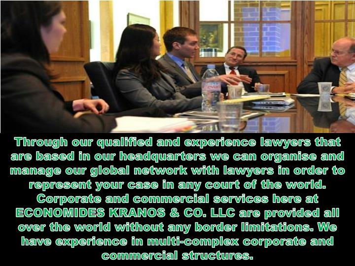Through our qualified and experience lawyers that are based in our headquarters we can organise and ...