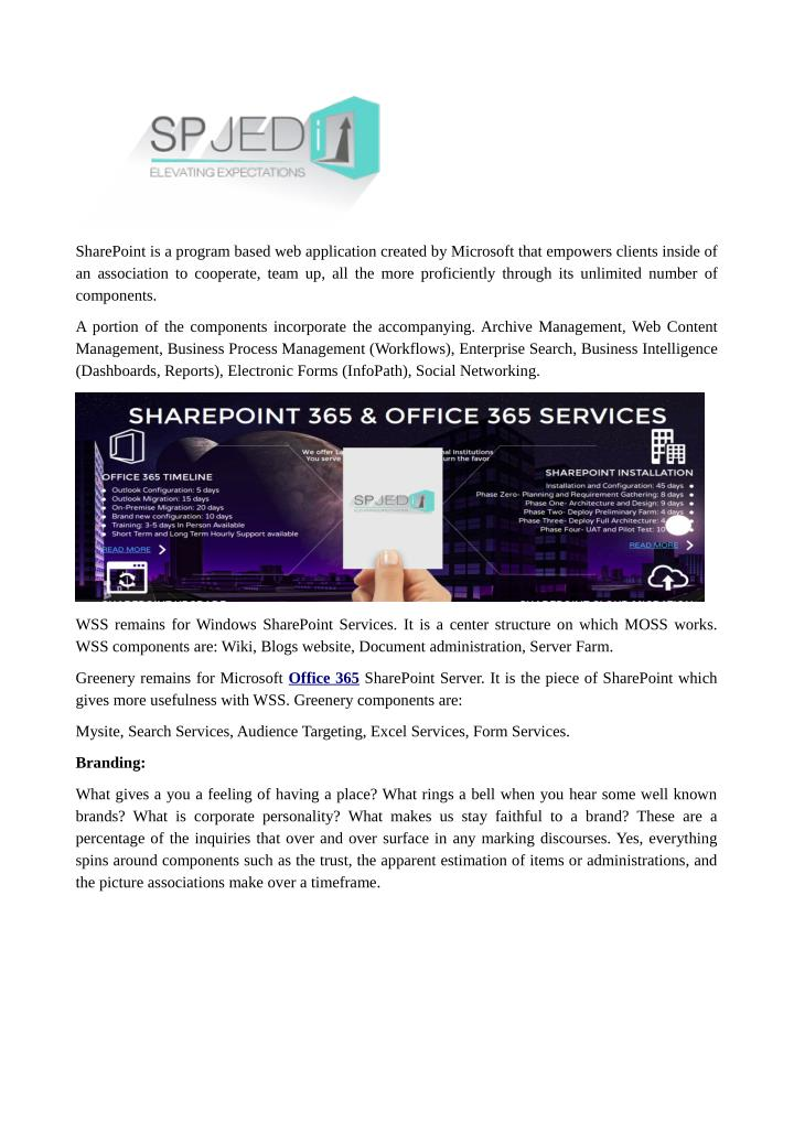 SharePoint is a program based web application created by Microsoft that empowers clients inside of