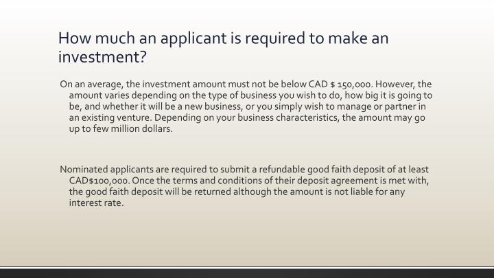How much an applicant is required to make an investment?
