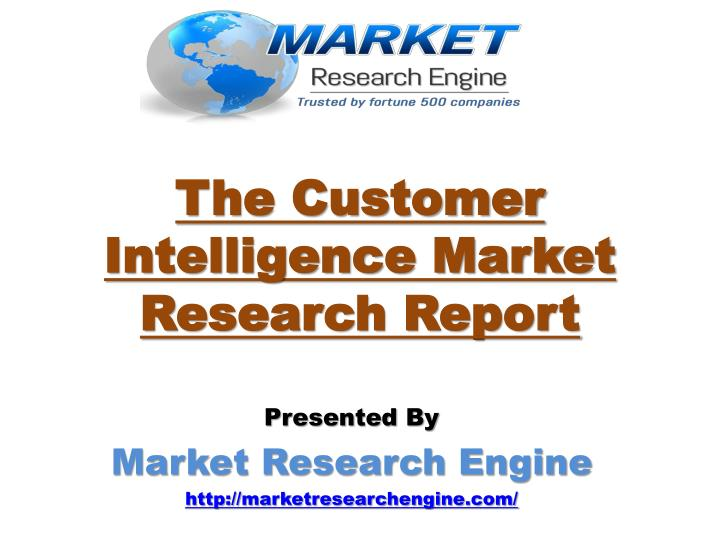 The customer intelligence market research report