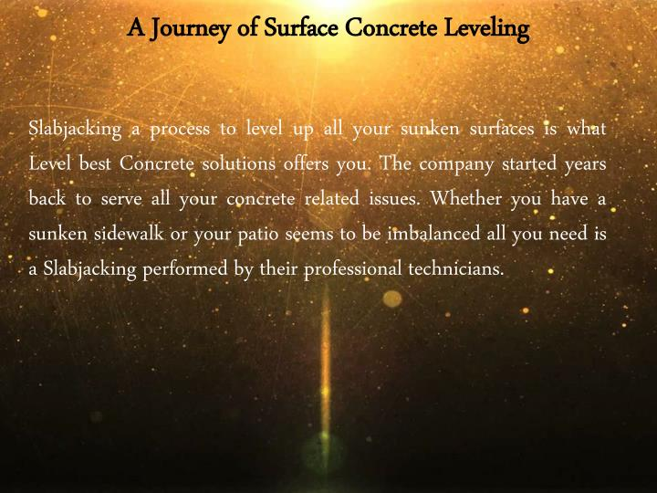 A journey of surface concrete leveling