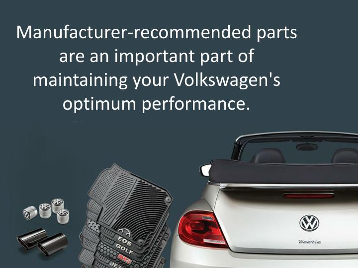 Manufacturer-recommended parts