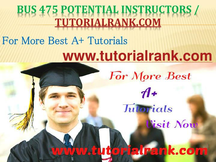 Bus 475 potential instructors tutorialrank com