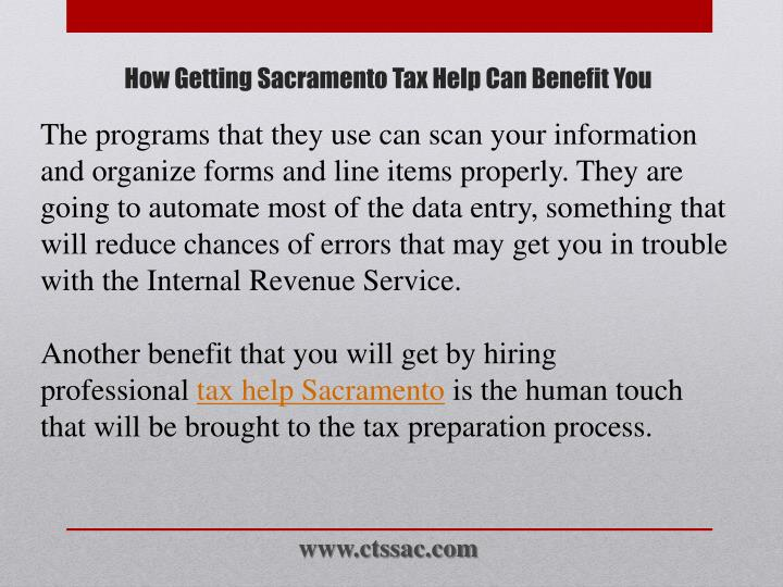 The programs that they use can scan your information and organize forms and line items properly. They are going to automate most of the data entry, something that will reduce chances of errors that may get you in trouble with the Internal Revenue Service.