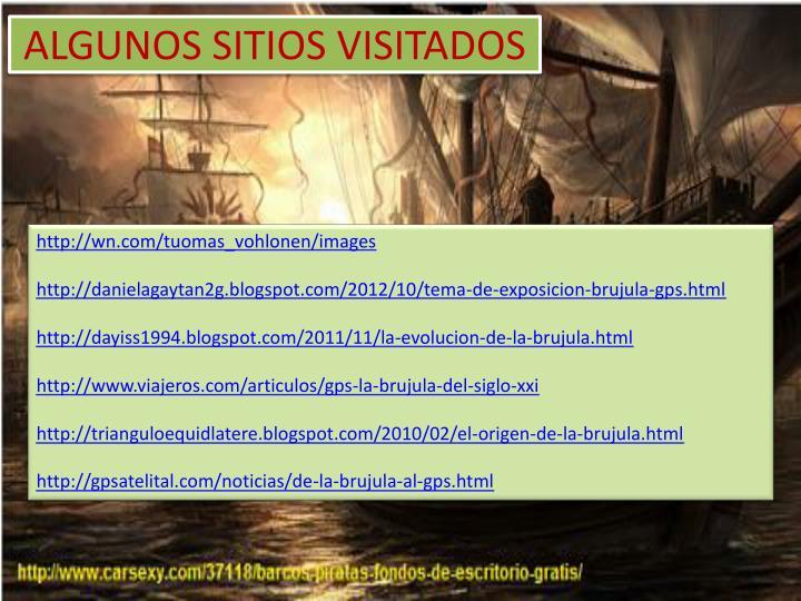 ALGUNOS SITIOS VISITADOS