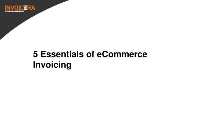 5 Essentials of eCommerce Invoicing