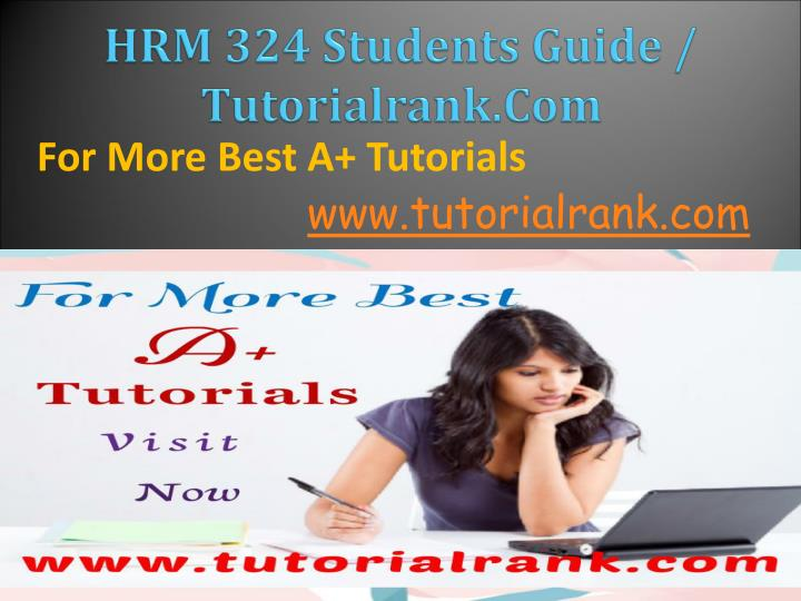 Hrm 324 students guide tutorialrank com
