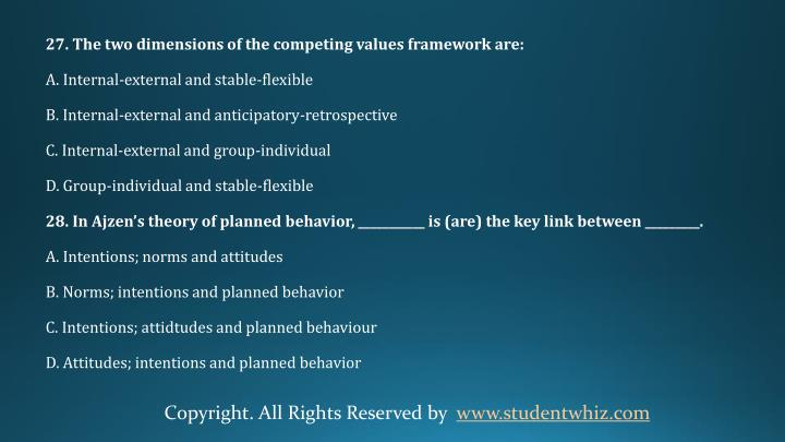 27. ​The two dimensions of the competing values framework are:
