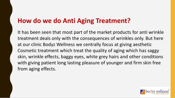 How do we do Anti Aging Treatment?