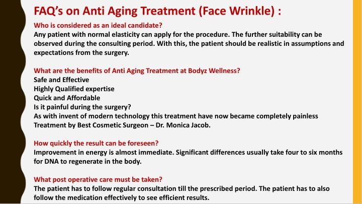 FAQ's on Anti Aging Treatment (Face Wrinkle) :