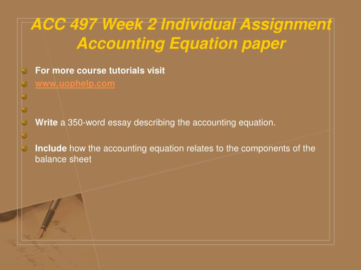 ACC 497 Week 2 Individual Assignment Accounting Equation paper