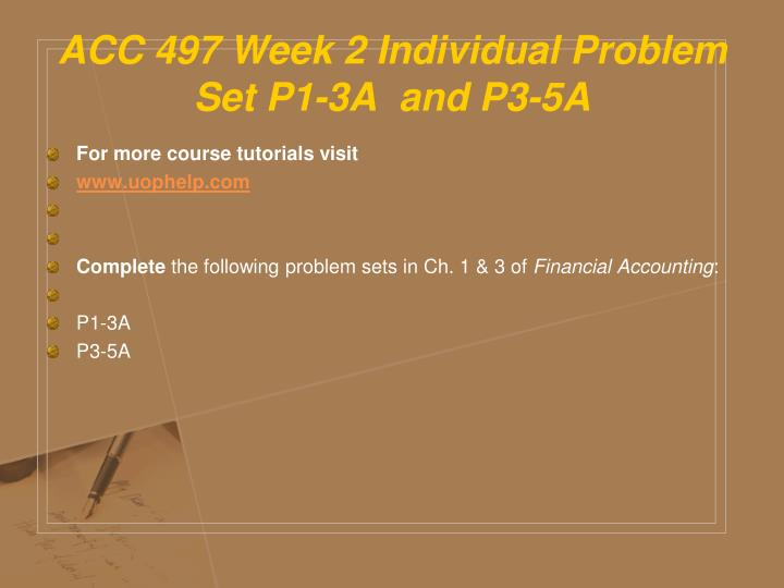 ACC 497 Week 2 Individual Problem Set P1-3A  and P3-5A