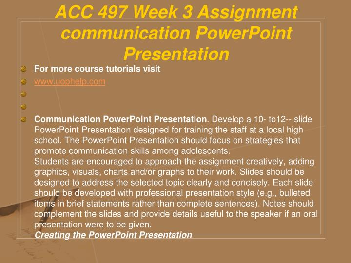 ACC 497 Week 3 Assignment communication PowerPoint Presentation