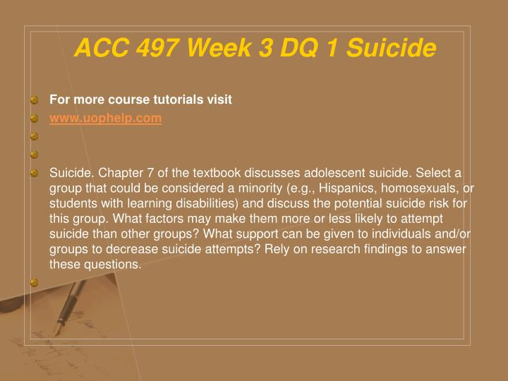 ACC 497 Week 3 DQ 1 Suicide