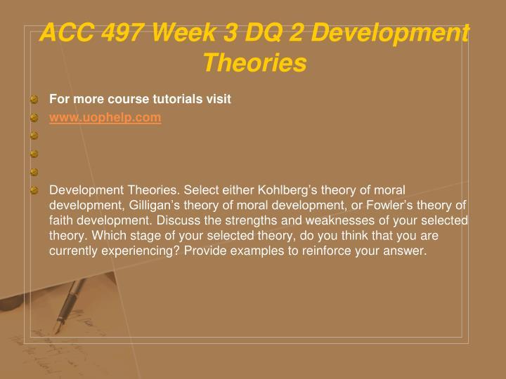 ACC 497 Week 3 DQ 2 Development Theories