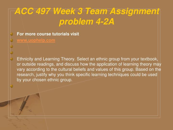 ACC 497 Week 3 Team Assignment problem 4-2A