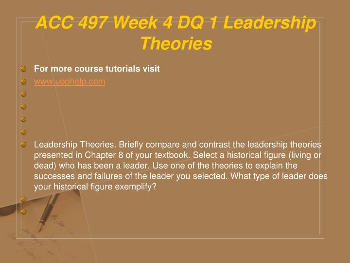 ACC 497 Week 4 DQ 1 Leadership Theories