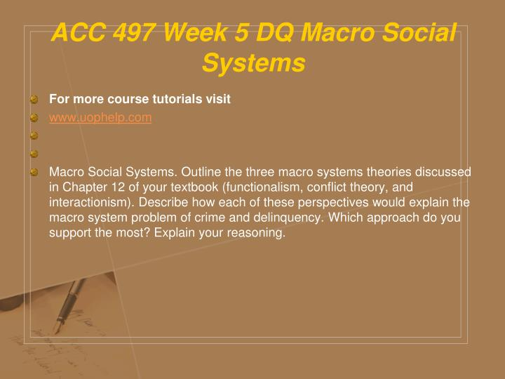 ACC 497 Week 5 DQ Macro Social Systems