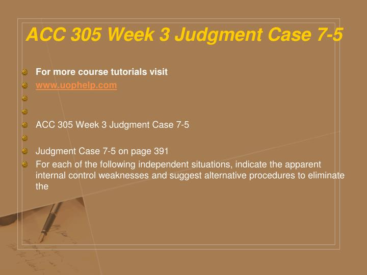 ACC 305 Week 3 Judgment Case 7-5