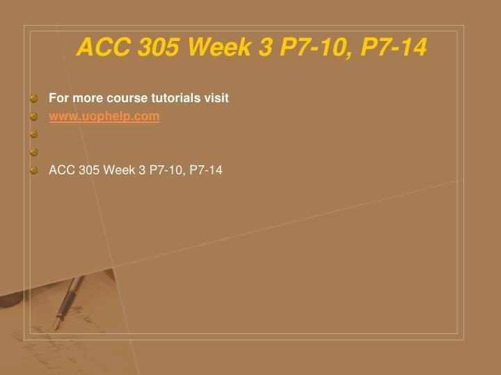 ACC 305 Week 3 P7-10, P7-14