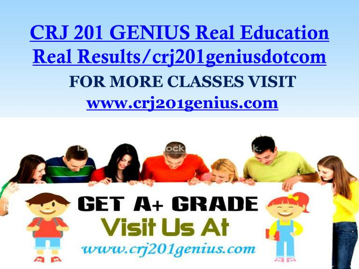 Crj 201 genius real education real results crj201geniusdotcom