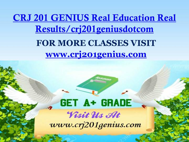 CRJ 201 GENIUS Real Education Real Results/crj201geniusdotcom
